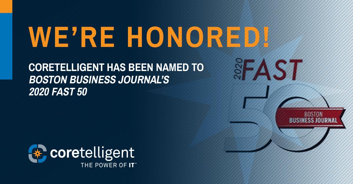 Coretelligent Named to Boston Business Journal's 2020 Fast 50