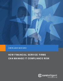 How Financial Service Firms Can Manage IT Compliance