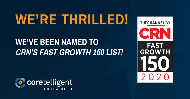 Coretelligent named to CRN's Fast Growth 150 List